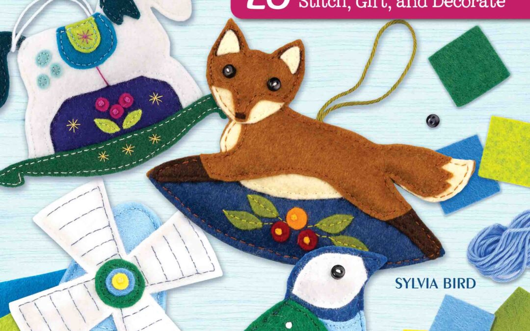 Felt Ornaments For All Occasions ~ My New Book!